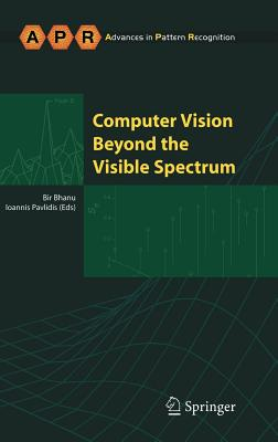 Computer Vision Beyond the Visible Spectrum - Bhanu, Bir (Editor), and Pavlidis, Ioannis (Editor)