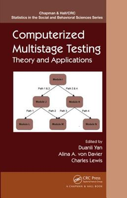 Computerized Multistage Testing: Theory and Applications - Yan, Duanli (Editor), and von Davier, Alina A. (Editor), and Lewis, Charles (Editor)