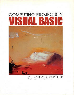 Computing Projects In Visual Basic - Christopher, Derek
