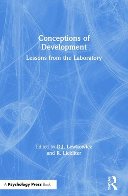 Conceptions of Development: Lessons from the Laboratory - Lewkowicz, D J (Editor)