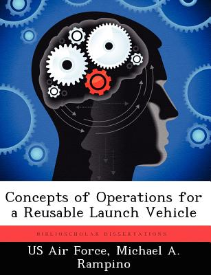 Concepts of Operations for a Reusable Launch Vehicle - Rampino, Michael A