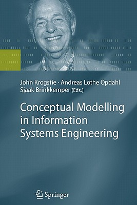 Conceptual Modelling in Information Systems Engineering - Krogstie, John (Editor), and Opdahl, Andreas Lothe (Editor), and Brinkkemper, Sjaak (Editor)