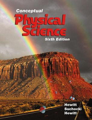 Conceptual Physical Science - Hewitt, Paul G., and Suchocki, John A., and Hewitt, Leslie A.