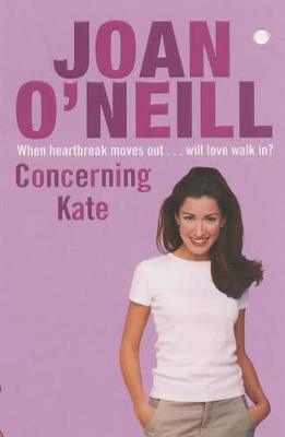 Concerning Kate - O'Neill, Joan