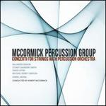 Concerti for Strings with Percussion Orchestra