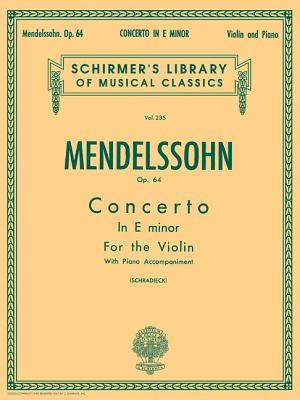Concerto in E Minor, Op. 64: Schirmer Library of Classics Volume 235 - Mendelssohn, Felix (Composer), and Schradieck, Henri (Editor)