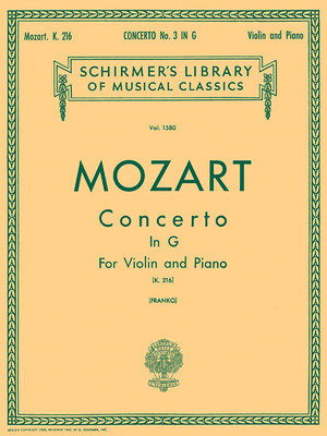 Concerto No. 3 in G, K.216: Schirmer Library of Classics Volume 158 Score and Parts - Amadeus Mozart, Wolfgang (Composer), and Franko, S (Editor)