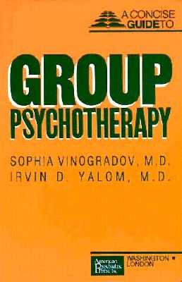 Concise Guide to Group Psychotherapy - Vinogradov, Sophia, and Yalom, Irvin