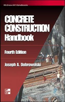 Concrete Construction Handbook - Dobrowolski, Joseph A
