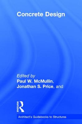 Concrete Design - McMullin, Paul W. (Editor), and Price, Jonathan S. (Editor), and Persellin, Esra Hasanbas (Editor)