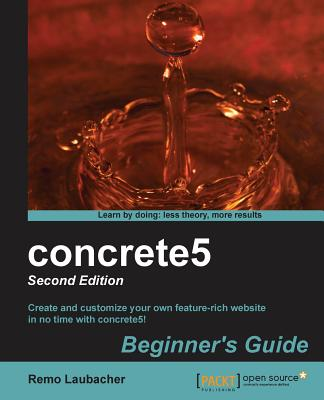 concrete5: Beginner's Guide - - Laubacher, Remo