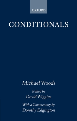 Conditionals - Woods, Michael, Dr., and Wiggins, David (Editor), and Edgington, Dorothy (Commentaries by)