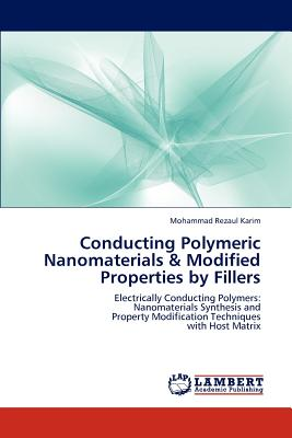 Conducting Polymeric Nanomaterials & Modified Properties by Fillers - Karim, Mohammad Rezaul
