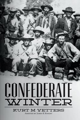 Confederate Winter - Knight, James R, and Vetters, Kurt M