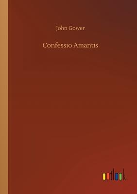 Confessio Amantis - Gower, John