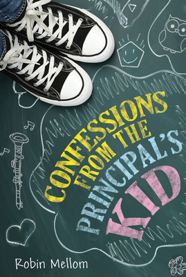 Confessions from the Principal's Kid - Mellom, Robin