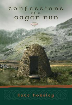 Confessions of a Pagan Nun - Horsley, Kate
