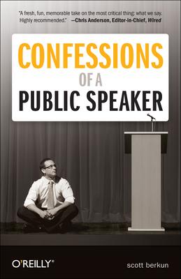 Confessions of a Public Speaker - Berkun, Scott