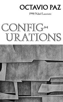 Configurations: Poetry - Paz, Octavio