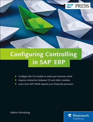 Configuring Controlling in SAP ERP - Schmalzing, Kathrin