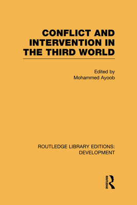 Conflict Intervention in the Third World - Ayoob, Mohammed (Editor)