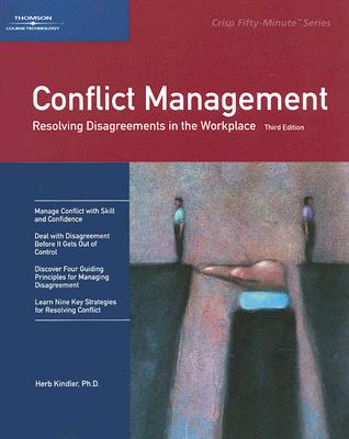 Conflict Management: Resolving Disagreements in the Workplace - Kindler, Herb