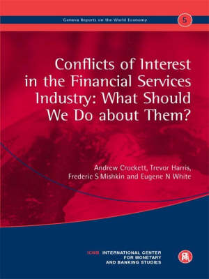 Conflicts of Interest in the Financial Services Industry: What Should We Do about Them? - Crockett, Andrew, and Harris, Trevor, and Mishkin, Frederic S