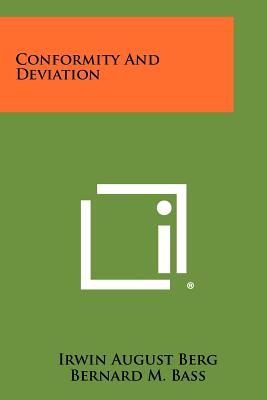 Conformity and Deviation - Berg, Irwin August (Editor), and Bass, Bernard M (Editor)