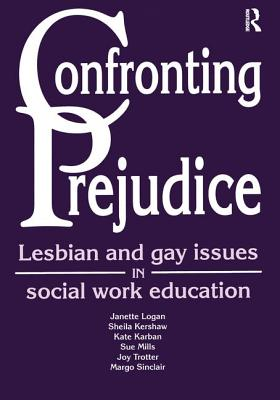 Confronting Prejudice - Logan, Janette, and Kershaw, Sheila, and Karban, Kate
