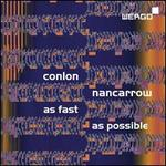 Conlon Nancarrow: As Fast as Possible