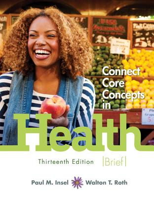 Connect Core Concepts in Health, Brief Edition - Insel, Paul M, and Roth, Walton T, MD