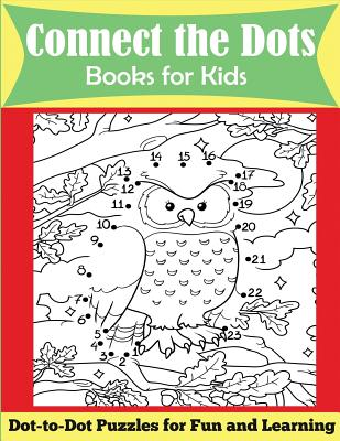 Connect the Dots Books for Kids: Dot-to-Dot Puzzles for Fun and Learning - Dp Kids, and Kids Activity Books