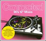 """Connected: '90s 12"""" Mixes"""