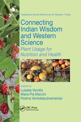 Connecting Indian Wisdom and Western Science: Plant Usage for Nutrition and Health - Verotta, Luisella (Editor), and Macchi, Maria Pia (Editor), and Venkatasubramanian, Padma (Editor)