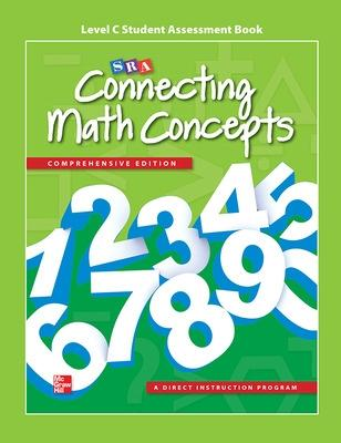 Connecting Math Concepts Level C, Student Assessment Book - McGraw-Hill Education, and SRA/McGraw-Hill