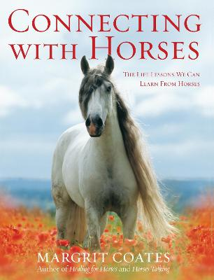 Connecting with Horses - Coates, Margrit