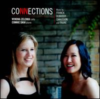 Connections: Music by Franck, Debussy, Chausson and Faur� - Connie Shih (piano); Winona Zelenka (cello)