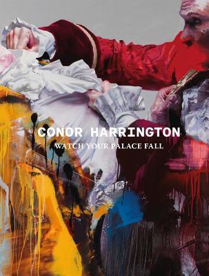 Conor Harrington: Watch Your Palace Fall -