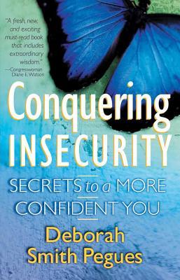 Conquering Insecurity - Pegues, Deborah Smith