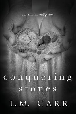 Conquering Stones - Carr, L M