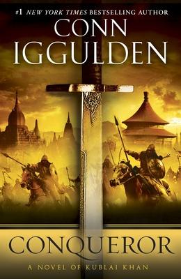 Conqueror: A Novel of Kublai Khan - Iggulden, Conn