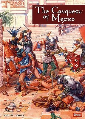 Conquest of Mexico - Gomez, Michel