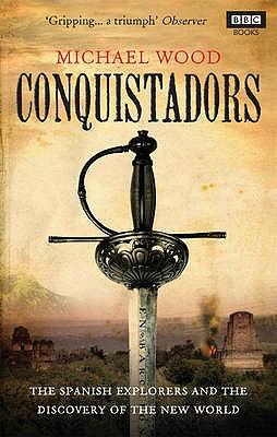Conquistadors - Wood, Michael