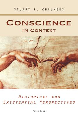Conscience in Context: Historical and Existential Perspectives - Chalmers, Stuart P