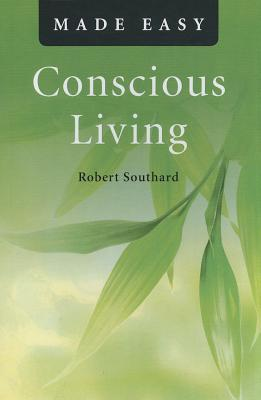 Conscious Living Made Easy - Southard, Robert