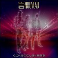 Consciousness - Club Nouveau