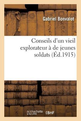 Conseils D'Un Vieil Explorateur a de Jeunes Soldats - Bonvalot, Gabriel