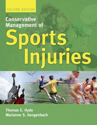 Conservative Management of Sports Injuries - Hyde, Thomas E (Editor), and Gengenbach, Marianne S (Editor)