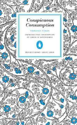 Conspicuous Consumption - Veblen, Thorstein