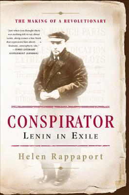 Conspirator: Lenin in Exile - Rappaport, Helen